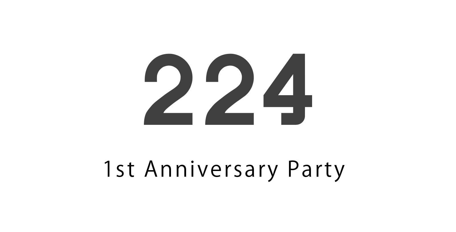 224 1st anniversary